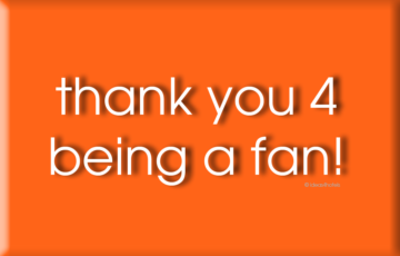 thank you 4 being a fan